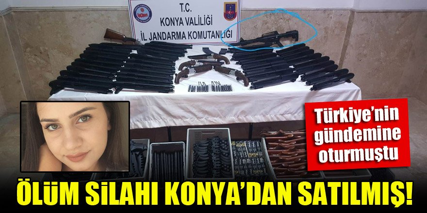 Türkiye'nin gündemine oturan cinayette ölüm silahı Konya Beyşehir'den satılmış!