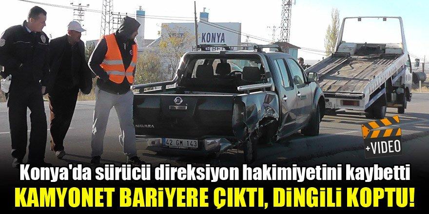 Konya'da sürücü direksiyon hakimiyetini kaybetti, kamyonet bariyere çıkıp dingili koptu!