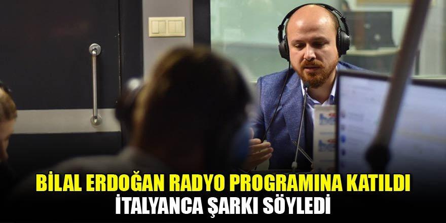 Bilal Erdoğan'dan İtalyanca şarkı