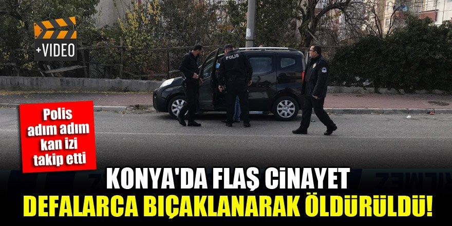 Konya'da flaş cinayet! Defalarca bıçaklanarak öldürüldü