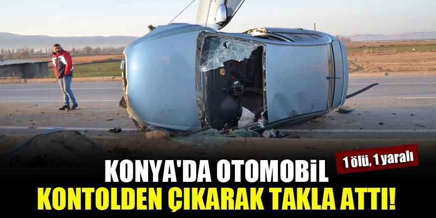 Konya'da otomobil kontrolden çıkarak takla attı!