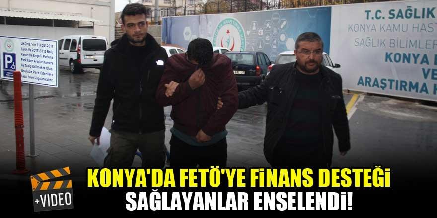 Konya'da FETÖ'ye finans desteği sağlayanlar enselendi!