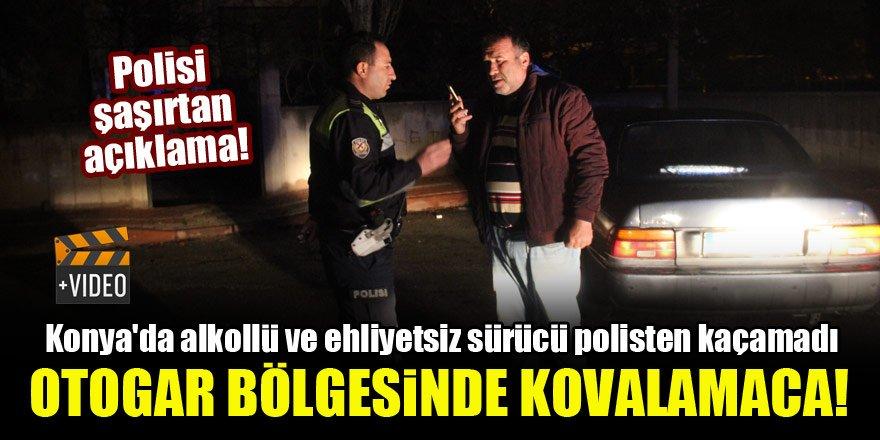 Konya'da alkollü ve ehliyetsiz sürücü polisten kaçamadı! Otogar bölgesinde kovalamaca...