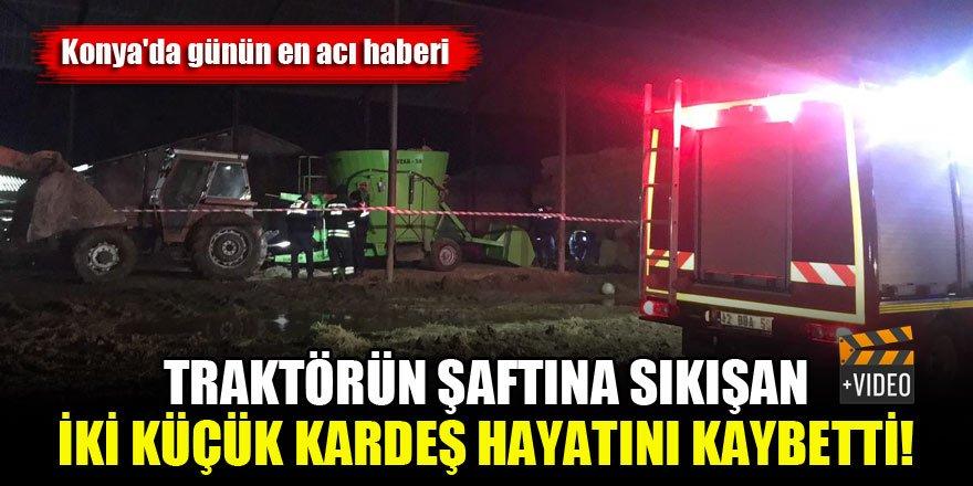 Konya'da günün en acı haberi...Traktörün şaftına sıkışan iki küçük kardeş hayatını kaybetti!