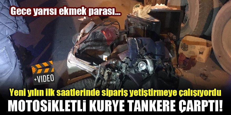Yeni yılın ilk saatlerinde sipariş yetiştirmeye çalışıyordu...Motosikletli kurye tankere çarpıp ağır yaralandı!
