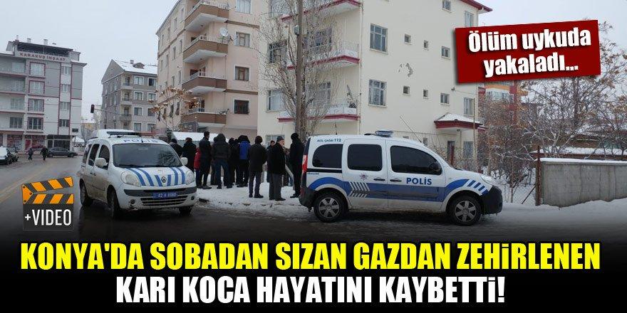 Konya'da sobadan sızan gazdan zehirlenen karı koca hayatını kaybetti!