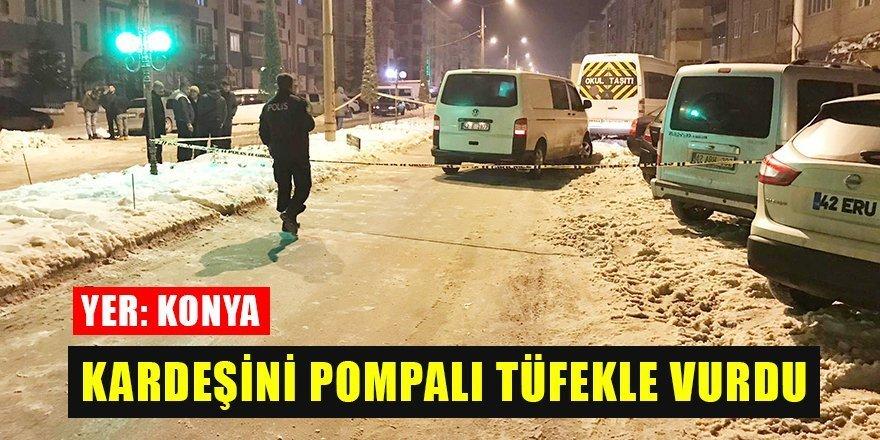 Konya'da tartıştığı kardeşini sokak ortasında pompalı tüfekle vurdu