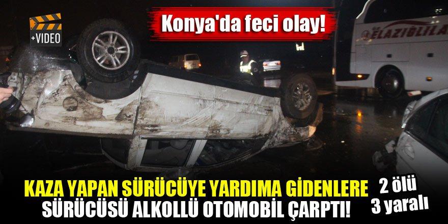 Konya'da feci olay! Kaza yapan sürücüye yardıma gidenlere sürücüsü alkollü otomobil çarptı: 2 ölü, 3 yaralı