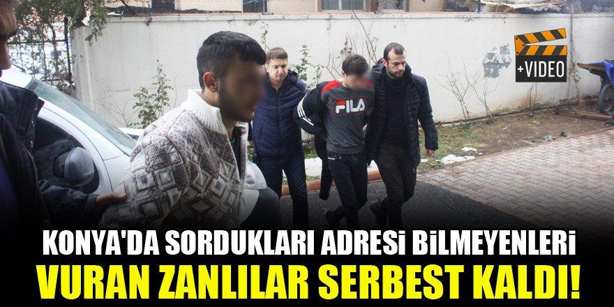 Konya'da sordukları adresi bilmeyenleri vuran zanlılar serbest kaldı!