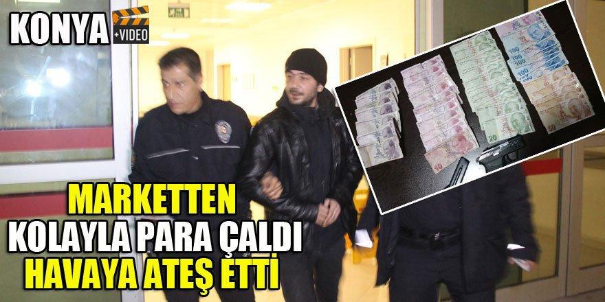 Konya'da marketten kolayla para çaldı,sokakta havaya ateş etti