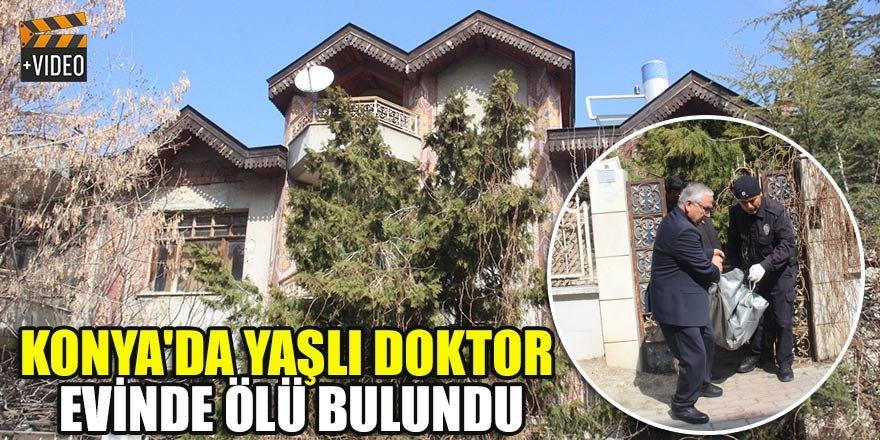 Konya'da yaşlı doktor evinde ölü bulundu