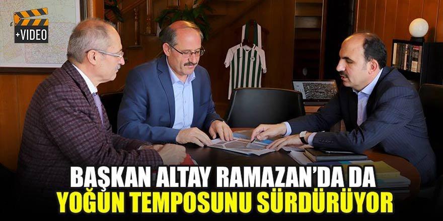 Başkan Altay Ramazan'da da yoğun temposunu sürdürüyor