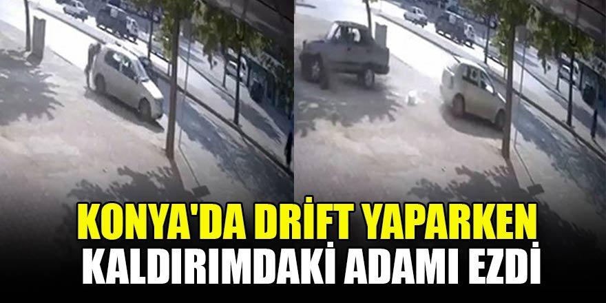 Konya'da drift yaparken kaldırımdaki adamı ezdi