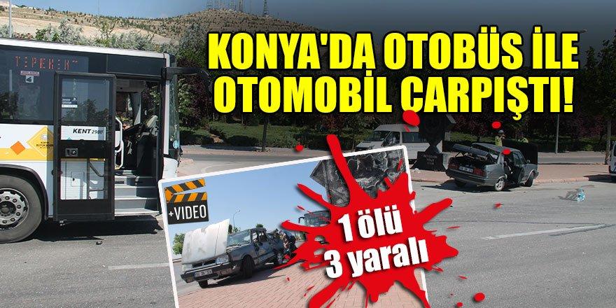 Konya'da otobüs ile otomobil çarpıştı: 4 yaralı