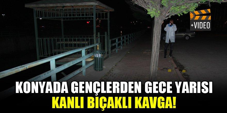 Konya'da gençlerden gece yarısı kanlı bıçaklı kavga!