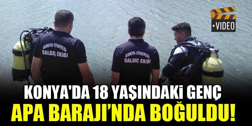 Konya'da 18 yaşındaki genç Apa Barajı'nda boğuldu!