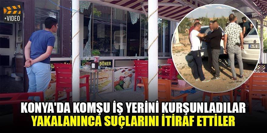 Konya'da komşu iş yerini kurşunladılar, yakalanınca suçlarını itiraf ettiler