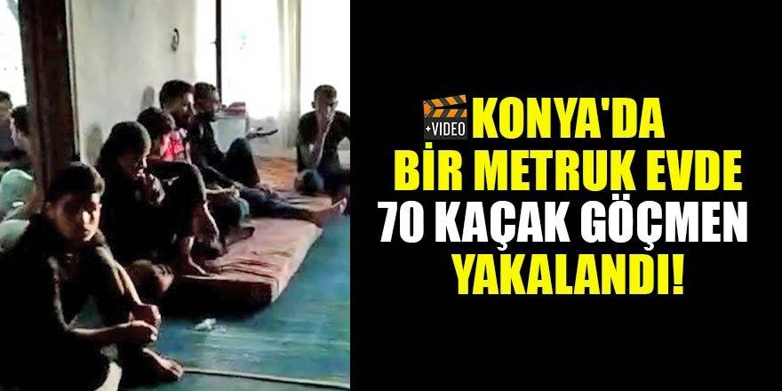 Konya'da bir metruk evde 70 kaçak göçmen  yakalandı