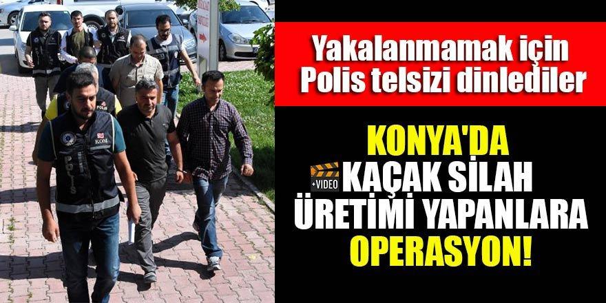 Konya'da kaçak silah üretimi yapanlar yakalanmamak için polis telsizi dinledi!