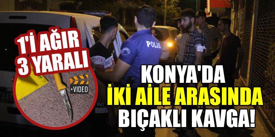 Konya'da iki aile arasında bıçaklı kavga: 1'i ağır 3 yaralı