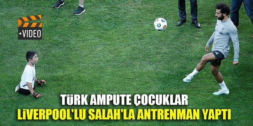 Türk ampute çocuklar, Liverpool'lu Salah'la antrenman yaptı