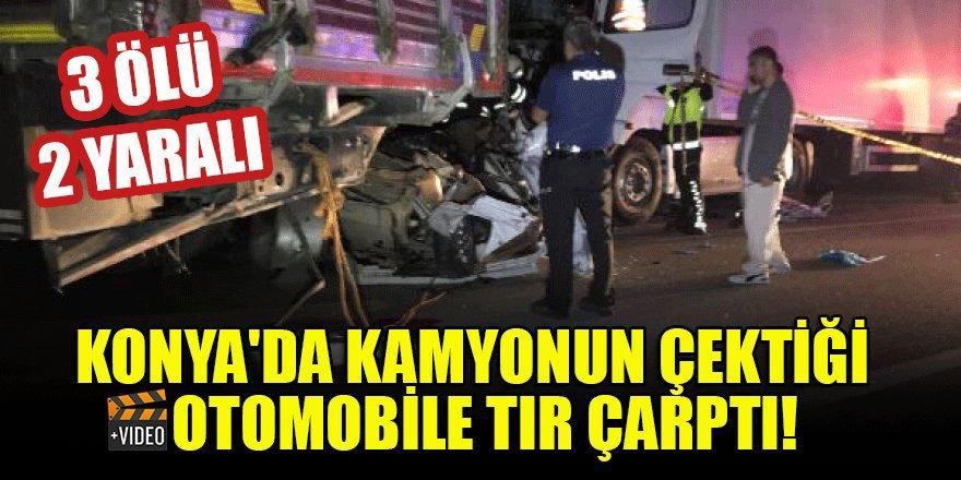 Konya'da kamyonun çektiği otomobile tır çarptı: 3 ölü, 2 yaralı