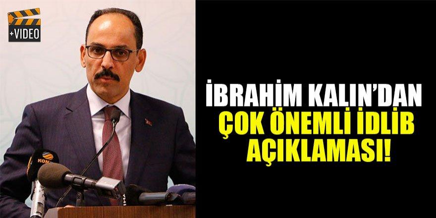 Cumhurbaşkanlığı Sözcüsü İbrahim Kalın'dan İdlib değerlendirmesi