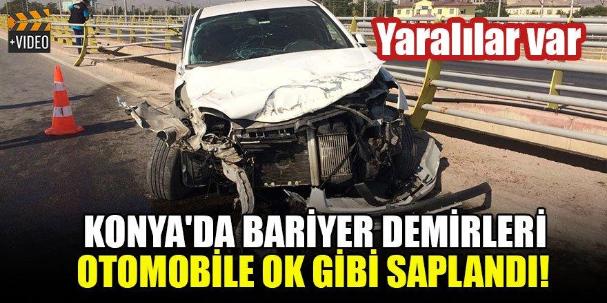 Konya'da bariyer demirleri otomobile ok gibi saplandı: Yaralılar var