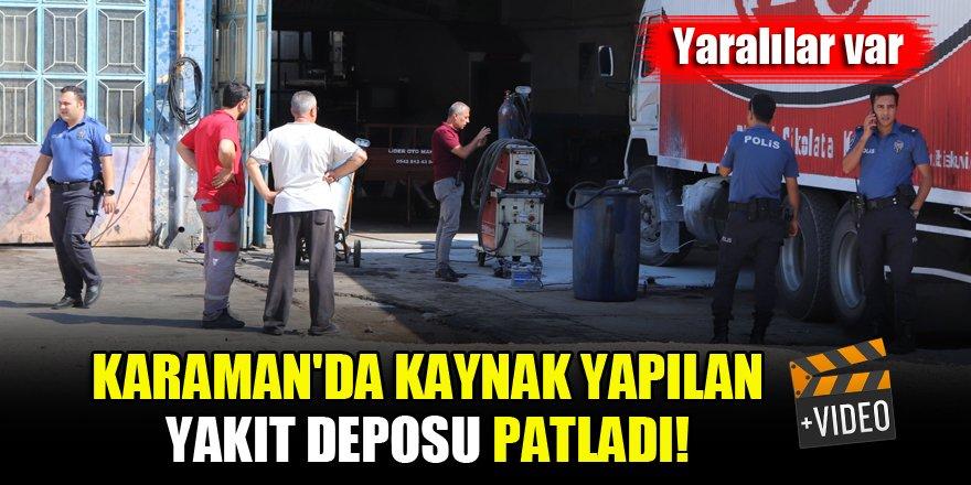 Karaman'da kaynak yapılan yakıt deposu patladı! Yaralılar var