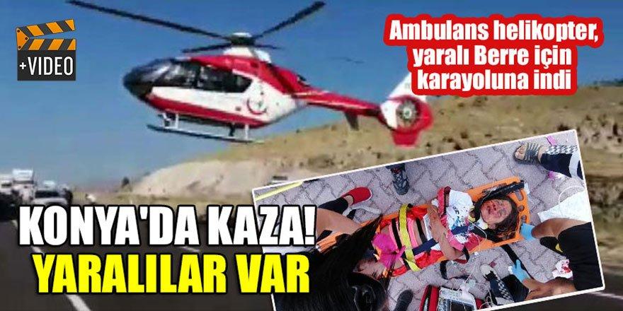 Konya'da kaza! Ambulans helikopter, yaralı Berre için karayoluna indi