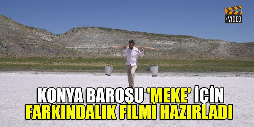 Konya Barosu 'Meke' için farkındalık filmi hazırladı