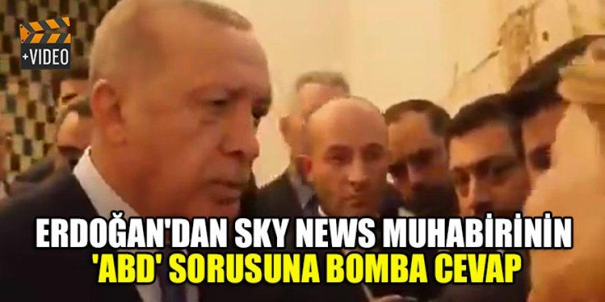 Erdoğan'dan SKY News muhabirinin 'ABD' sorusuna bomba cevap