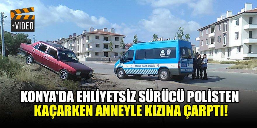 Konya'da ehliyetsiz sürücü polisten kaçarken anneyle kızına çarptı!