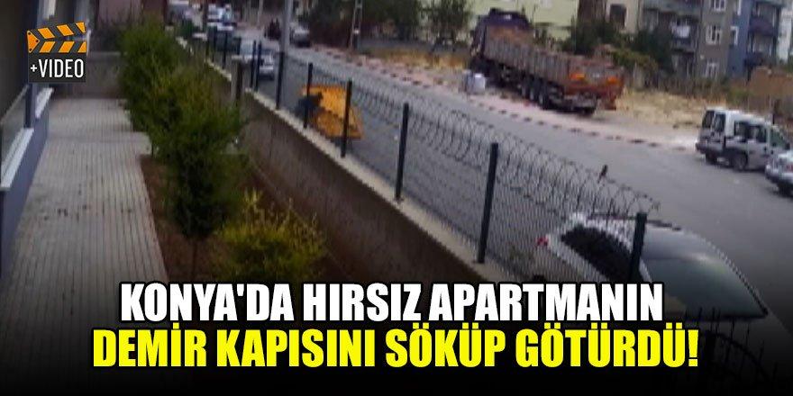 Konya'da hırsız apartmanın demir kapısını söküp götürdü