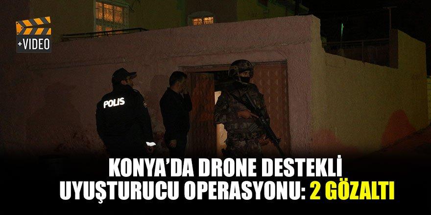 Konya'da drone destekli uyuşturucu operasyonu: 2 gözaltı