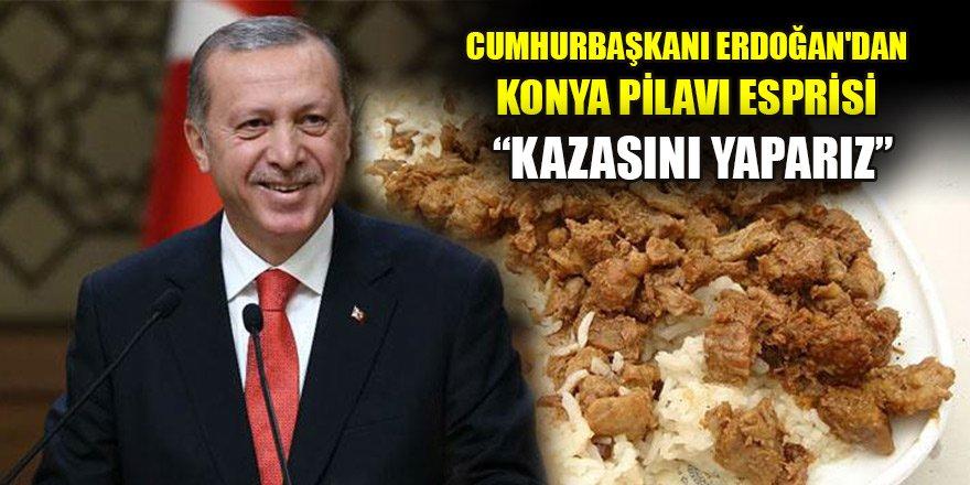Cumhurbaşkanı Erdoğan'dan Konya pilavı esprisi