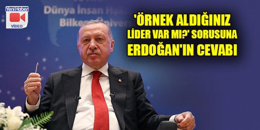 'Örnek aldığınız lider var mı?' sorusuna Erdoğan'ın cevabı
