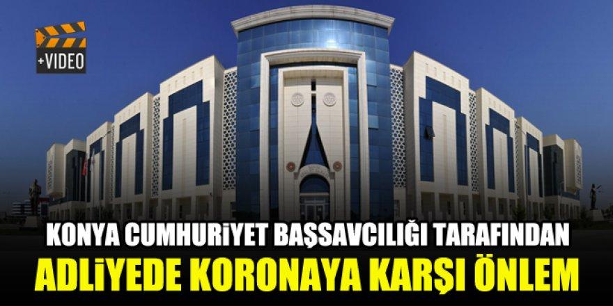 Konya Cumhuriyet Başsavcılığı tarafından koronaya karşı önlem