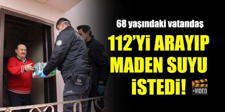 68 yaşındaki vatandaş 112'yi arayıp maden suyu istedi!