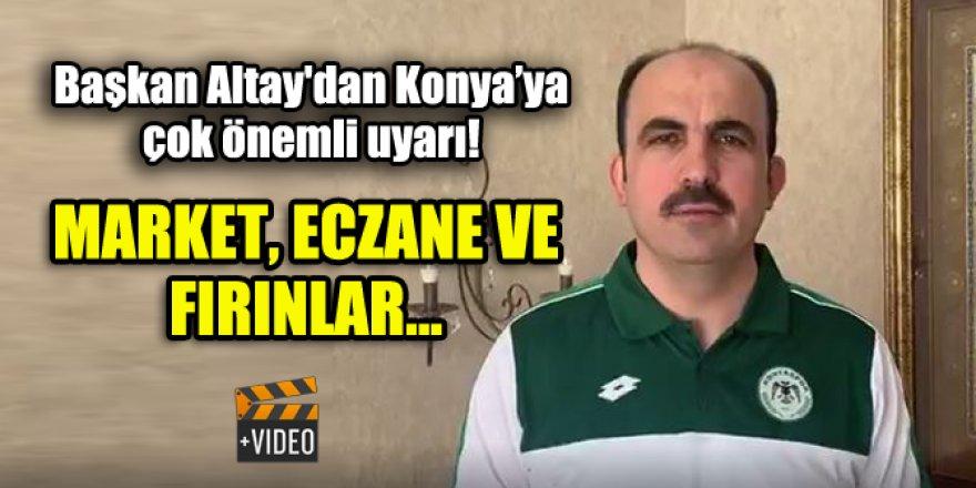 Başkan Altay'dan Konya'ya çok önemli uyarı!