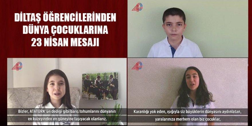 Diltaş öğrencilerinden dünya çocuklarına 23 Nisan mesajı