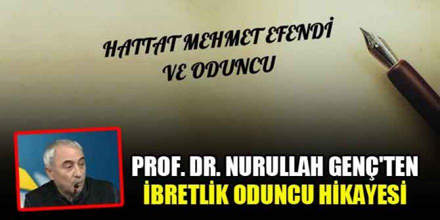 Prof. Dr. Nurullah Genç'ten ibretlik oduncu hikayesi