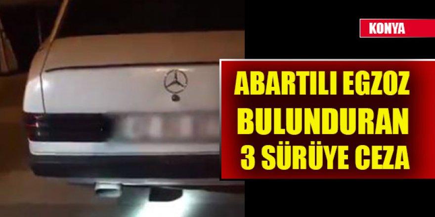 Konya'da abartılı egzoz bulunduran 3 araç sürücüsüne 5 bin 815 lira ceza