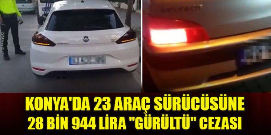 Konya'da 23 araç sürücüsüne 28 bin 944 lira gürültü cezası