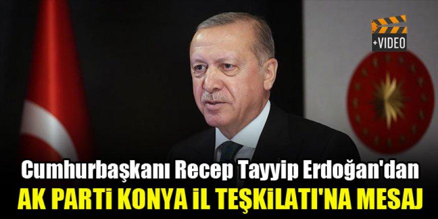 Cumhurbaşkanı Erdoğan'dan AK Parti Konya İl Teşkilatı'na mesaj