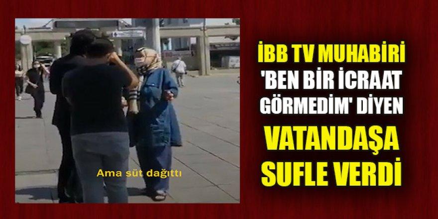 """İBB TV muhabiri vatandaşa sufle verdi: """"Ama süt dağıttı"""""""