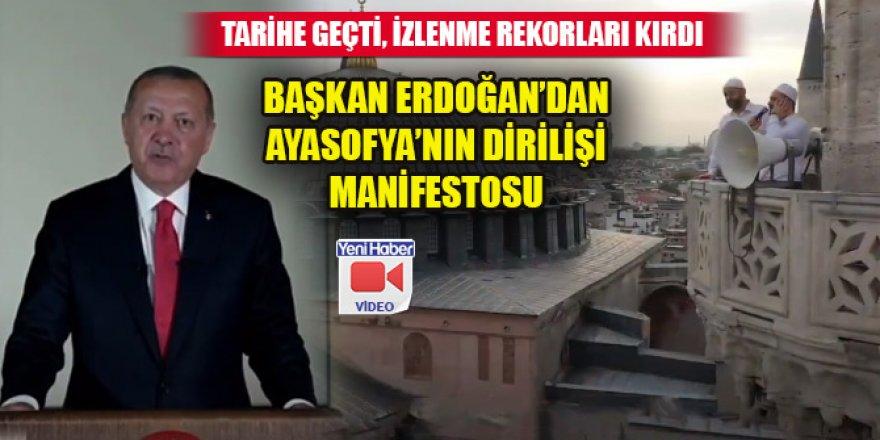 Cumhurbaşkanı Erdoğan'dan izlenme rekorları kıran Ayasofya'nın dirilişi manifestosu