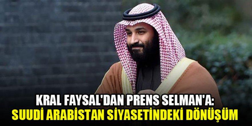Kral Faysal'dan Prens Selman'a: Suudi Arabistan siyasetindeki dönüşüm