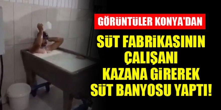 Konya'da süt fabrikasının çalışanı kazana girerek süt banyosu yaptı!