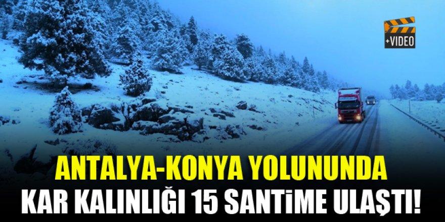 Antalya-Konya yolunda kar kalınlığı 15 cm'e ulaştı!